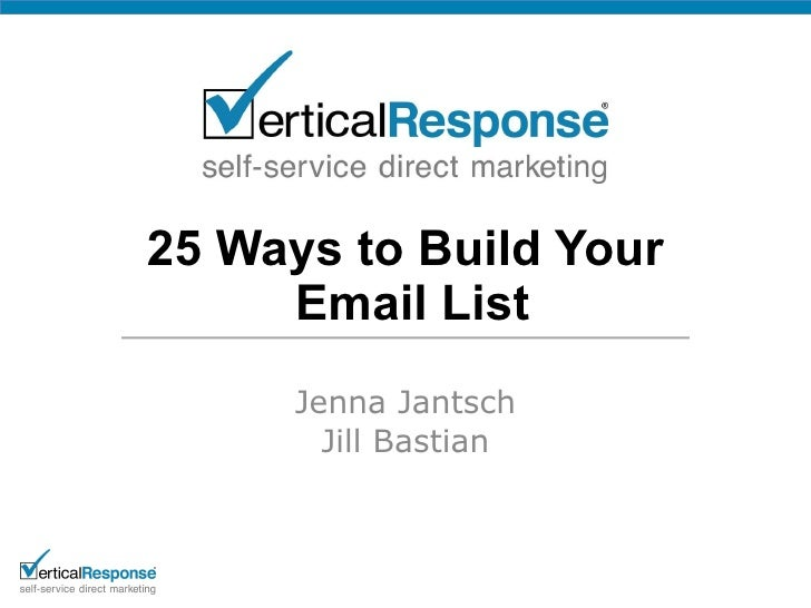 25 Ways to Build Your  Email List Jenna Jantsch Jill Bastian