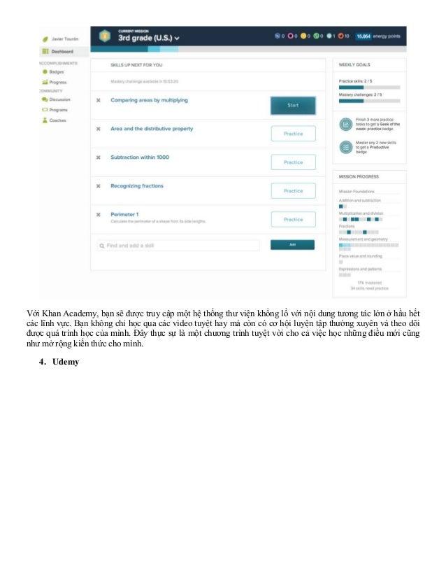 Với Khan Academy, bạn sẽ được truy cập một hệ thống thư viện khổng lồ với nội dung tương tác lớn ở hầu hết các lĩnh vực. B...