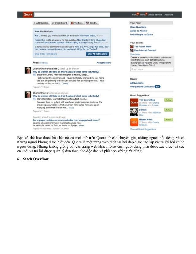 Bạn có thể học được hầu hết tất cả mọi thứ trên Quora từ các chuyên gia, những người nổi tiếng, và cả những người không đư...