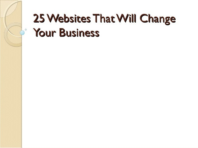 25 Websites That Will Change Your Business