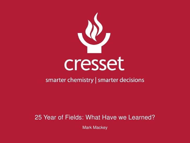 25 Year of Fields: What Have we Learned?               Mark Mackey