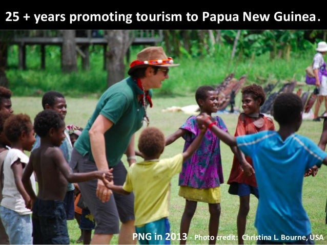 25 + years promoting tourism to Papua New Guinea.  PNG in 2013 - Photo credit:  Christina L. Bourne, USA