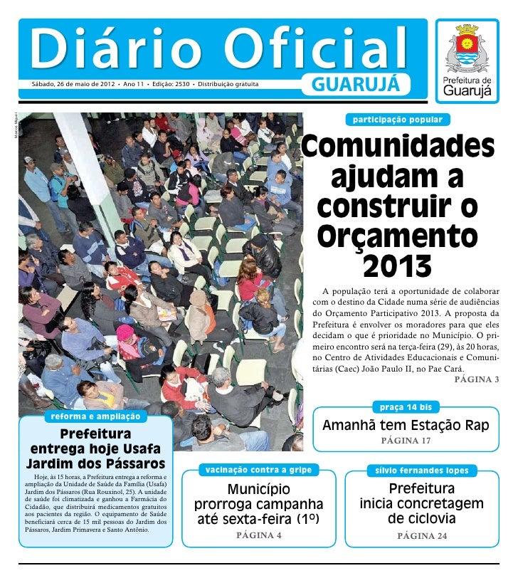 Diário Oficial                  Sábado, 26 de maio de 2012 • Ano 11 • Edição: 2530 • Distribuição gratuita                ...