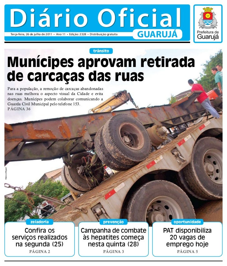 Diário Oficial                 Terça-feira, 26 de julho de 2011 • Ano 11 • Edição: 2328 • Distribuição gratuita           ...