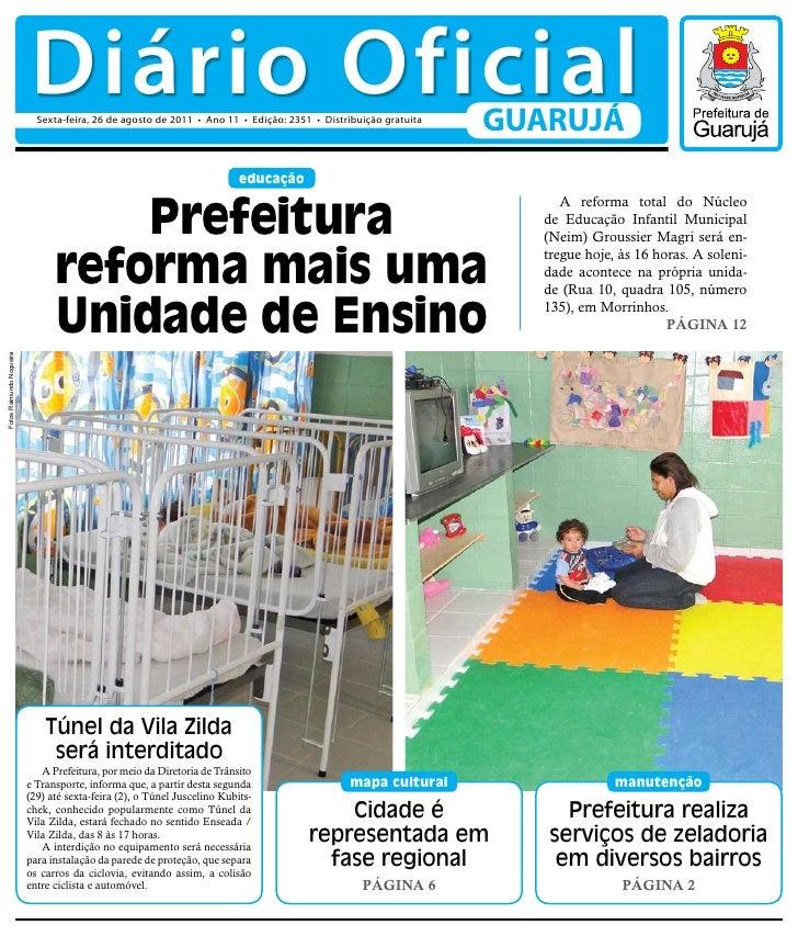 Diário Oficial                            Sexta-feira, 26 de agosto de 2011 • Ano 11 • Edição: 2351 • Distribuição gratuit...