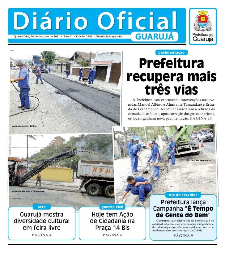 Diário Oficial                           Quarta-feira, 26 de outubro de 2011 • Ano 11 • Edição: 2391 • Distribuição gratui...