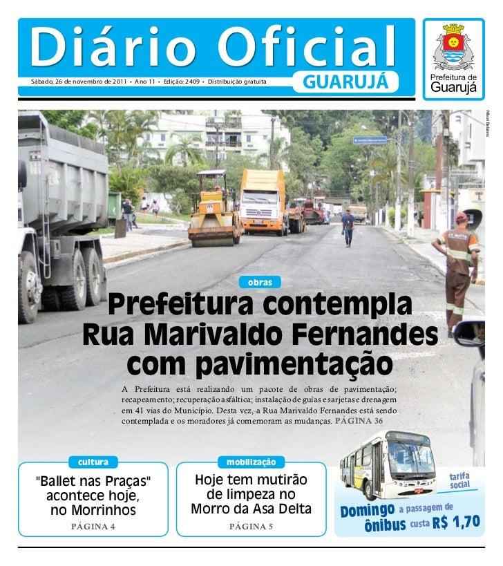 Diário OficialSábado, 26 de novembro de 2011 • Ano 11 • Edição: 2409 • Distribuição gratuita                              ...