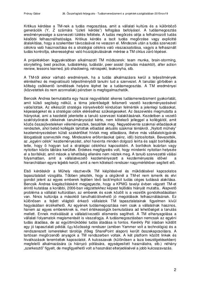 Prónay Gábor 26. Összefoglaló feljegyzés - Tudásmenedzsment a projektek szolgálatában-2015nov19 2 Kritikus kérdése a TM-ne...