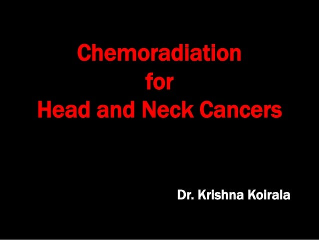 26  chemoradiation for head and neck cancers kk