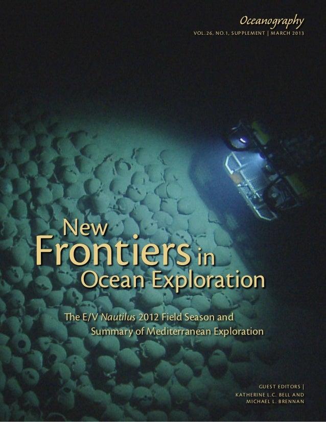 VOL. 26, NO.1, SUPPLEMENT | MARCH 2013 guest editors | Katherine L.C. Bell and Michael L. Brennan Oceanography Ocean Explo...