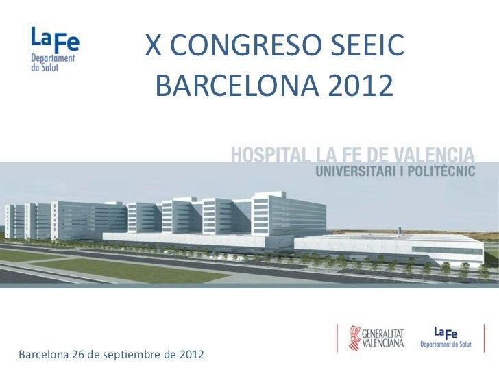 X CONGRESO SEEIC                        BARCELONA 2012Barcelona 26 de septiembre de 2012