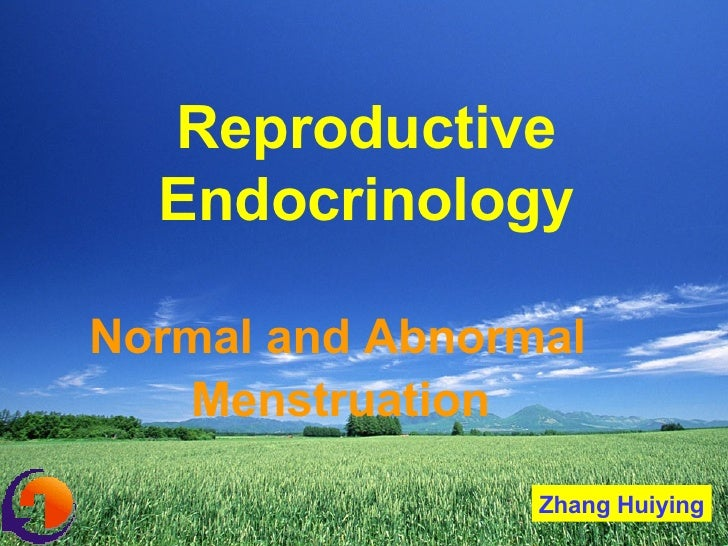 Zhang Huiying Normal and Abnormal  Menstruation Reproductive Endocrinology