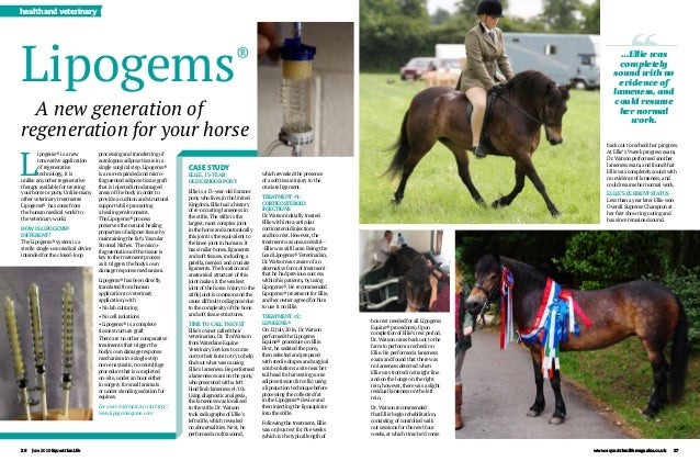 26	 June 2019 EquestrianLife www.equestrianlifemagazine.co.uk 27 healthandveterinary L ipogems® is a new innovative applic...