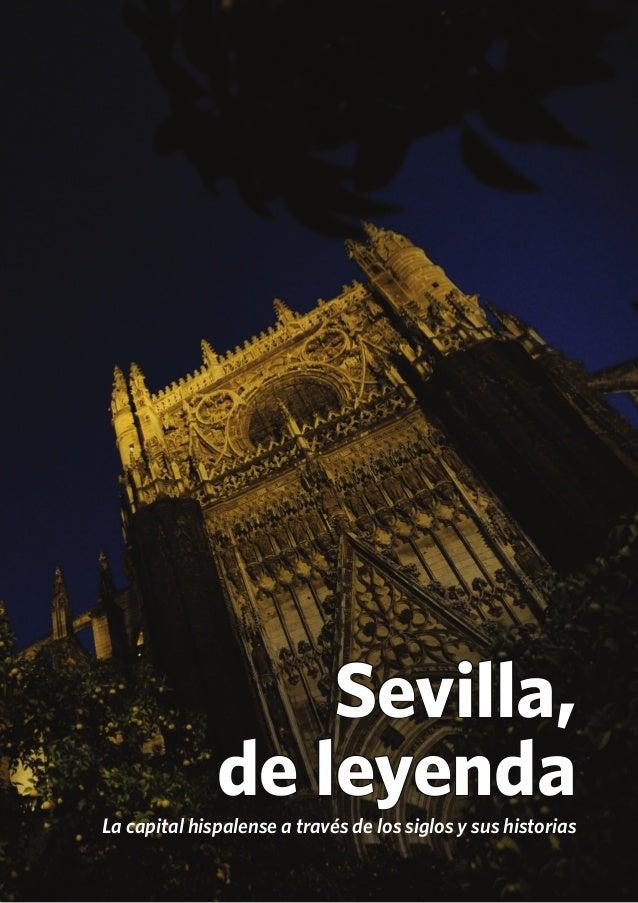 Sevilla, de leyendaLa capital hispalense a través de los siglos y sus historias