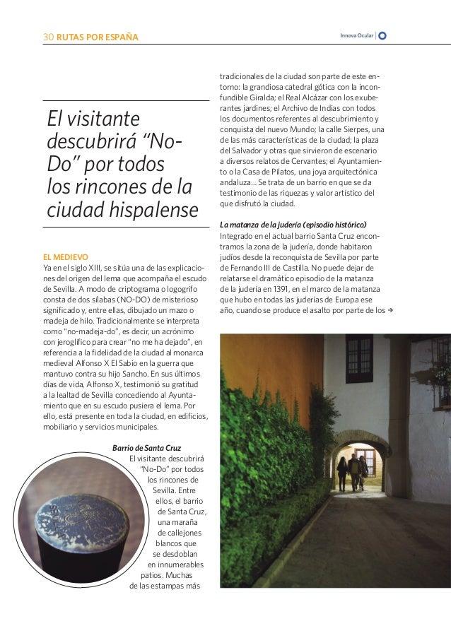 EL MEDIEVO Ya en el siglo XIII, se sitúa una de las explicacio- nes del origen del lema que acompaña el escudo de Sevilla....