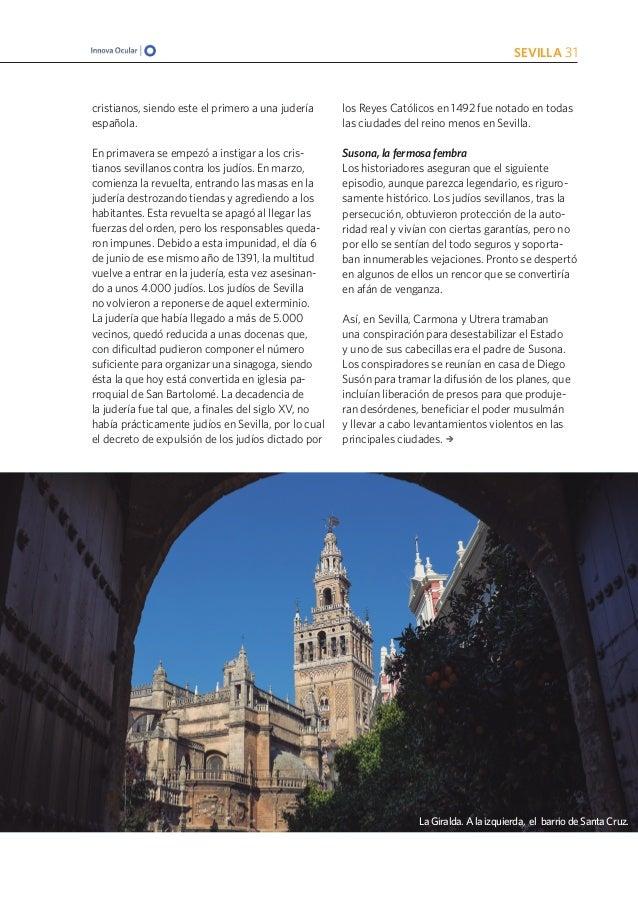 SEVILLA 31 cristianos, siendo este el primero a una judería española. En primavera se empezó a instigar a los cris- tianos...