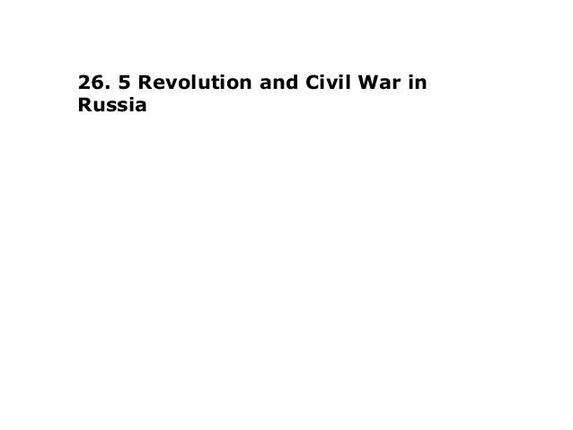 26. 5 Revolution and Civil War inRussia