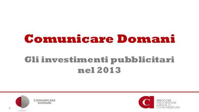 Comunicare Domani Gli investimenti pubblicitari nel 2013 1
