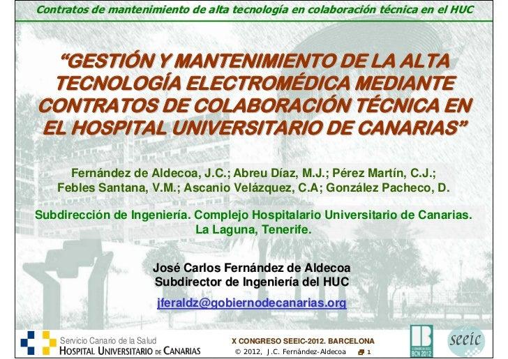 """Contratos de mantenimiento de alta tecnología en colaboración técnica en el HUC """"GESTIÓN Y MANTENIMIENTO DE LA ALTA TECNOL..."""