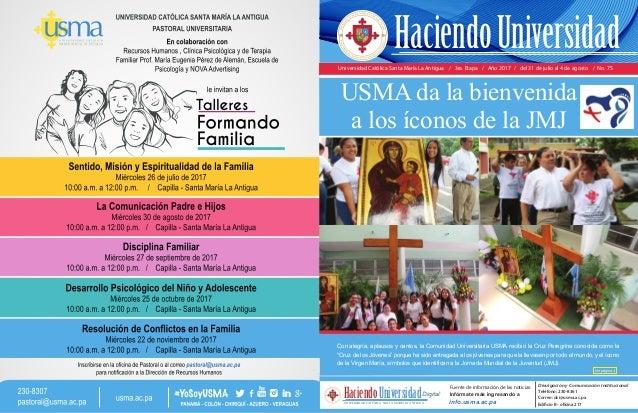 Universidad Católica Santa María La Antigua / 3ra. Etapa / Año 2017 / del 31 de julio al 4 de agosto / No. 75 Con alegría,...