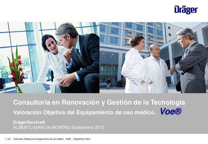 Consultoría en Renovación y Gestión de la Tecnología         Valoración Objetiva del Equipamiento de uso médico.          ...