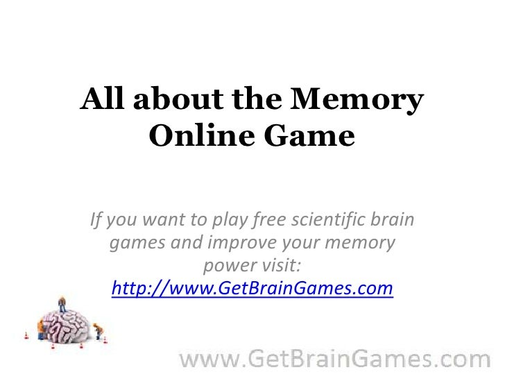 All about the Memory Online Game<br />If you want to play free scientific brain games and improve your memory power visit:...