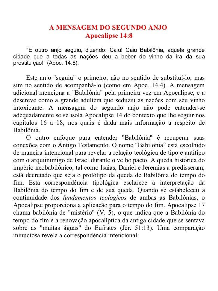 """A MENSAGEM DO SEGUNDO ANJO                     Apocalipse 14:8      """"E outro anjo seguiu, dizendo: Caiu! Caiu Babilônia, a..."""