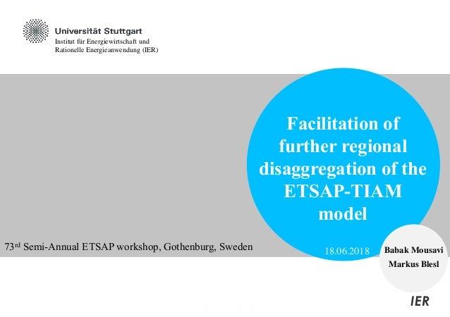 Facilitation of further regional disaggregation of the TIAM model Formatvorlage des Untertitelmasters durch Klicken bearbe...