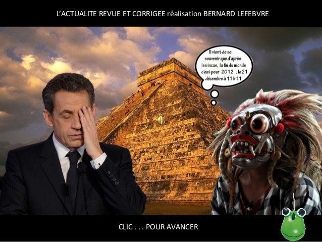 L'ACTUALITE REVUE ET CORRIGEE réalisation BERNARD LEFEBVRE                CLIC . . . POUR AVANCER
