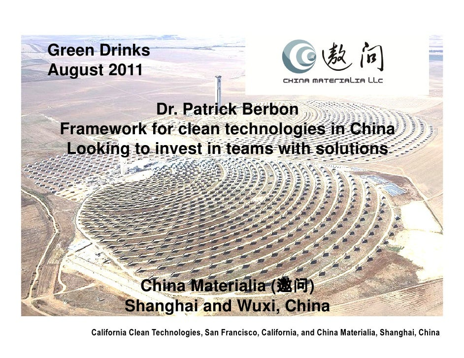Green DrinksAugust 2011             Dr. Patrick Berbon Framework for clean technologies in China  Looking to invest in tea...