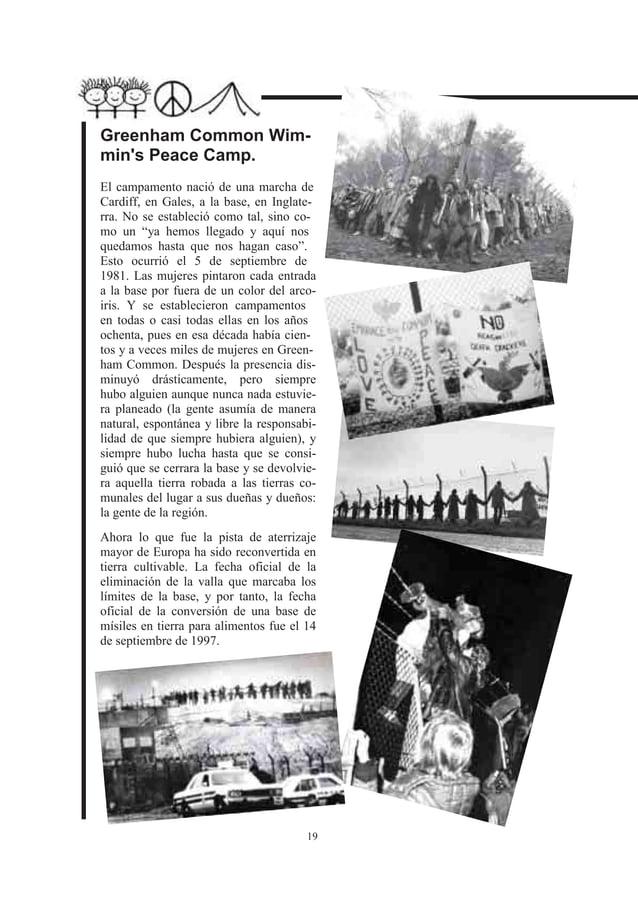 Greenham Common Wim-mins Peace Camp.El campamento nació de una marcha deCardiff, en Gales, a la base, en Inglate-rra. No s...
