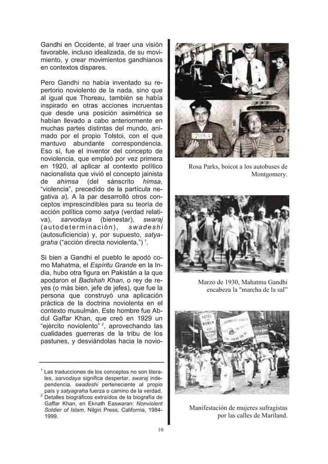 Gandhi en Occidente, al traer una visiónfavorable, incluso idealizada, de su movi-miento, y crear movimientos gandhianosen...