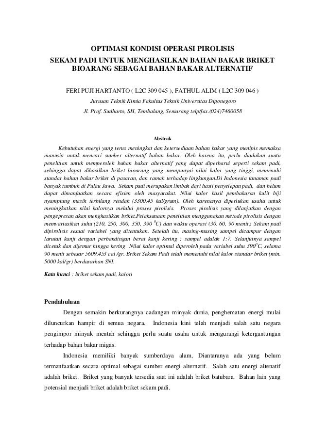 OPTIMASI KONDISI OPERASI PIROLISIS  SEKAM PADI UNTUK MENGHASILKAN BAHAN BAKAR BRIKET      BIOARANG SEBAGAI BAHAN BAKAR ALT...