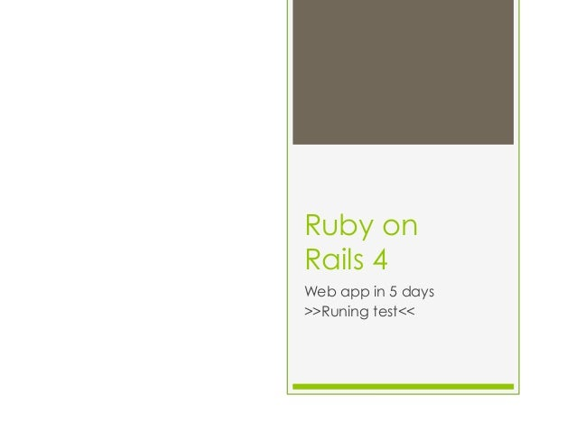 Ruby on Rails 4 Web app in 5 days >>Runing test<<