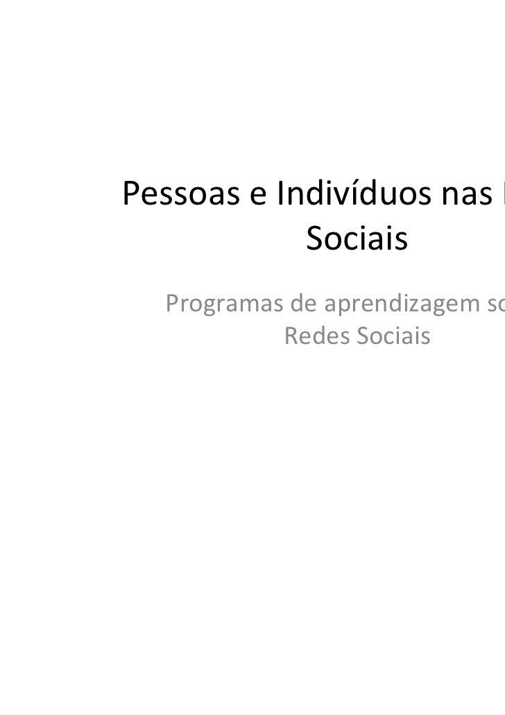 Pessoas e Indivíduos nas Redes            Sociais  Programas de aprendizagem sobre           Redes Sociais