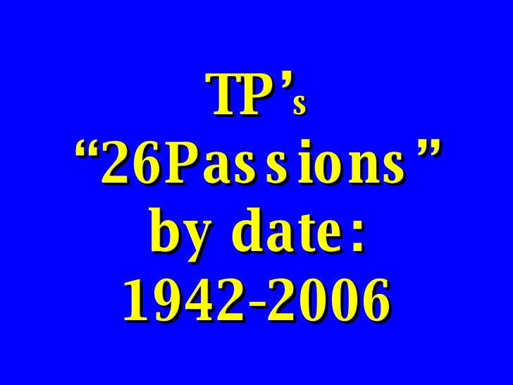 """TP' s  """"26Passions"""" by date: 1942-2006"""