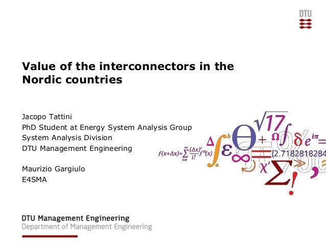Value of the interconnectors in the Nordic countries Jacopo Tattini PhD Student at Energy System Analysis Group System Ana...