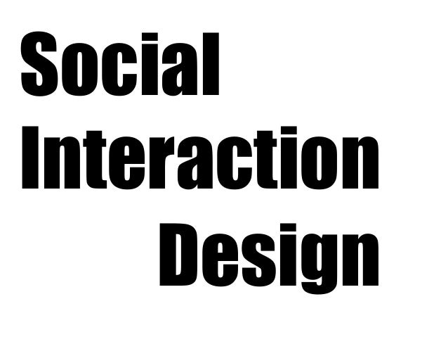 Social Interaction Design