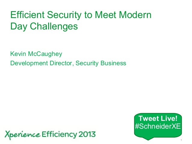 Schneider Electric 1- Buildings Division – Xperience Efficiency – June 2013Efficient Security to Meet ModernDay Challenges...