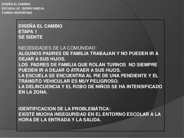 DISEÑA EL CAMBIOESCUELA LIC. ISIDRO FABELATURNO VESPERTINO          DISEÑA EL CAMBIO          ETAPA 1          SE SIENTE  ...