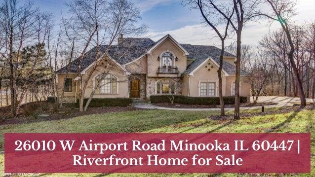 Price Reduced 26010 W Airport Road Minooka Il 60447 Riverfront Hom