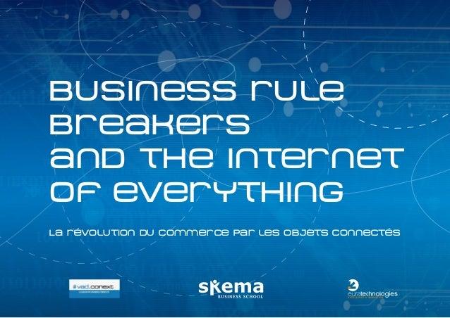 Business rule breakers and the internet of everything La révolution du commerce par les objets connectés