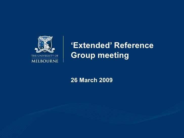 ' Extended' Reference Group meeting 26 March 2009