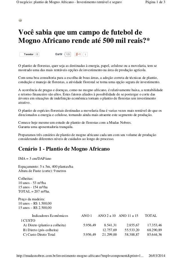 Tweetar 0 123CurtirCurtir 1 Você sabia que um campo de futebol de Mogno Africano rende até 500 mil reais?* O plantio de fl...