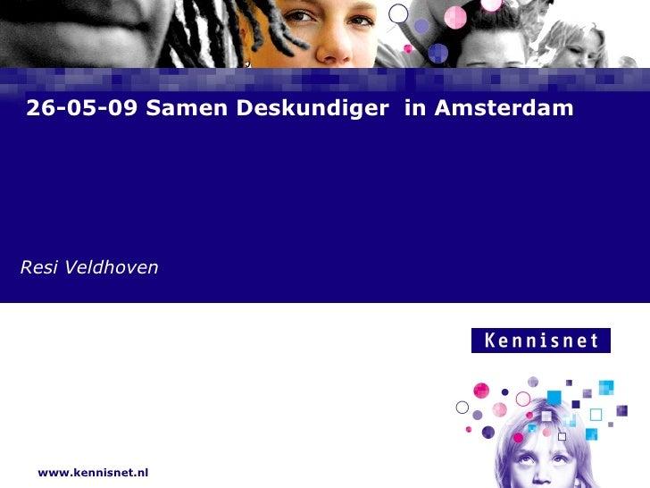 26-05-09 Samen Deskundiger  in Amsterdam Resi Veldhoven