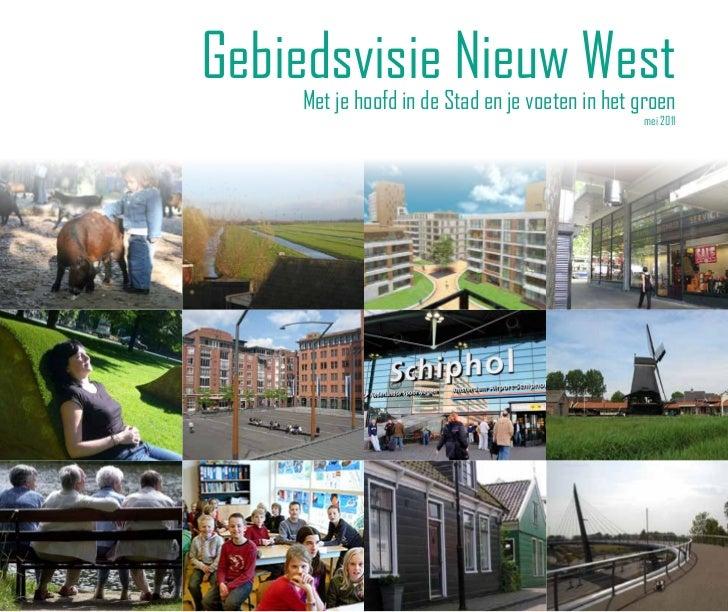 Gebiedsvisie Nieuw West    Met je hoofd in de Stad en je voeten in het groen                                              ...