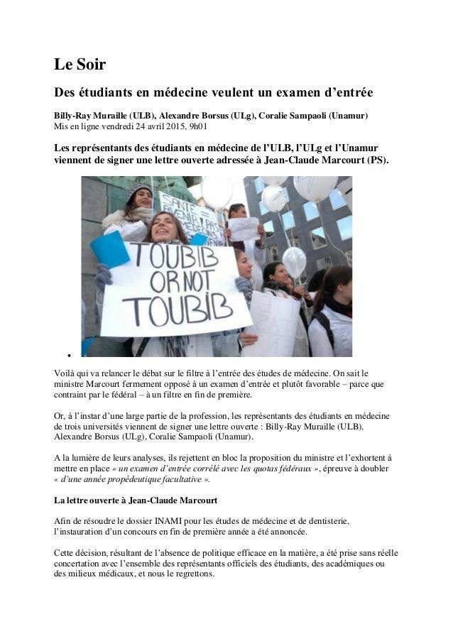 Le Soir Des étudiants en médecine veulent un examen d'entrée Billy-Ray Muraille (ULB), Alexandre Borsus (ULg), Coralie Sam...