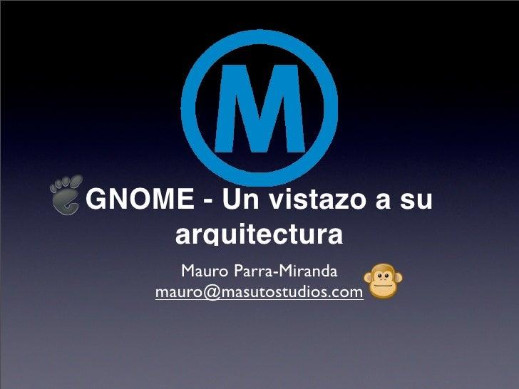 Gnome - un vistazo a su arquitectura