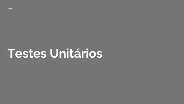 Testes unitários como ferramentas de design?