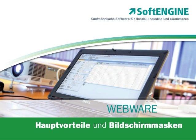 Kaufmännische Software für Handel, Industrie und eCommerce  WEBWARE Hauptvorteile und Bildschirmmasken